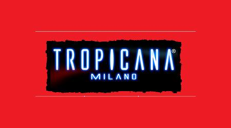 Tropicana Milano