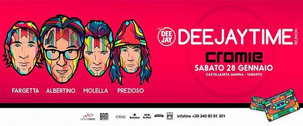 Sabato 28 Gennaio 2017 arriva al Cromie di Taranto il DeeJay Time... con i 4 dj storici della musica dance.