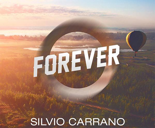 Silvio Carrano presenta il suo nuovo singolo: Forever
