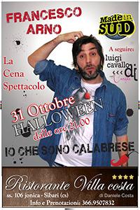 Cena Spettacolo con Francesco Arno direttamente da Made in Sud